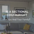 Is a Sectional Couch Right for You and Your Family?
