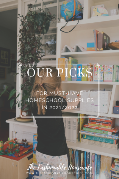 Our Picks For Must-Have Homeschool Supplies in 2021 / 2022