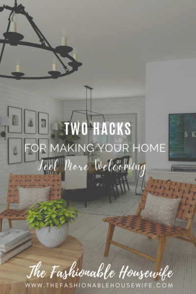 Two Hacks For Making Your Home Feel More Welcoming