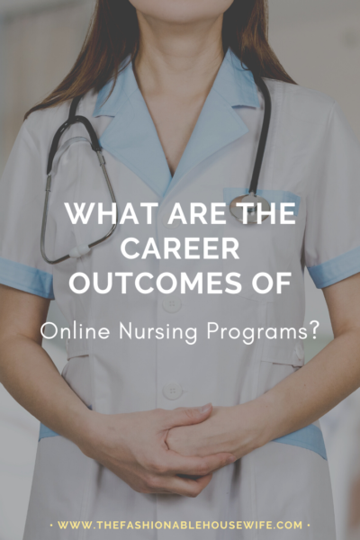 What Are the Career Outcomes of Online Nursing Programs?