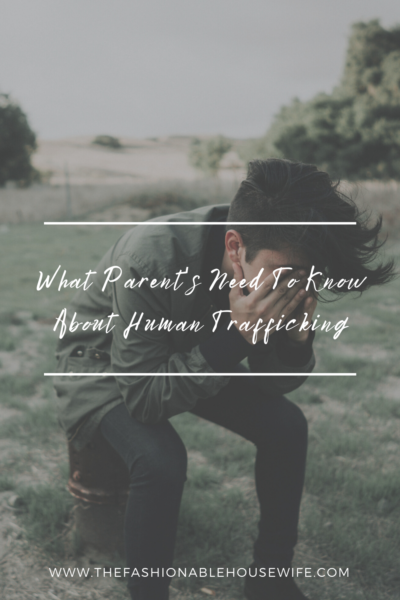 What Parent's Need To Know About Human Trafficking