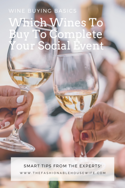 Wine Buying Basics: Which Wines To Buy To Complete Your Social Event