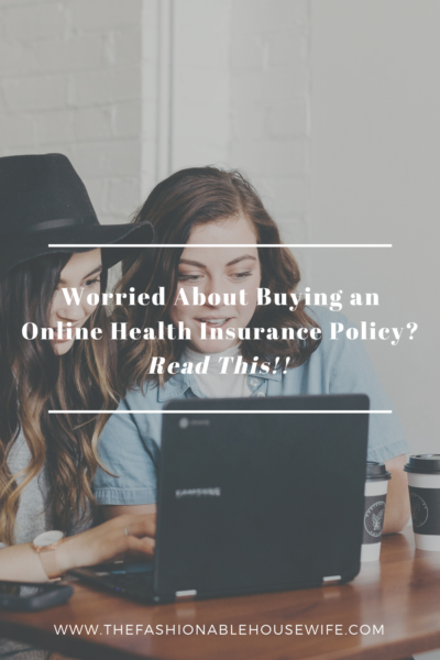 Worried About Buying Online Health Insurance Policy? Read This