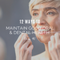 12 Ways To Maintain Good Oral And Dental Health Over 40