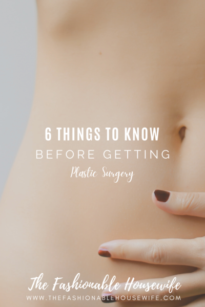 6 Things to Know Before Getting Plastic Surgery