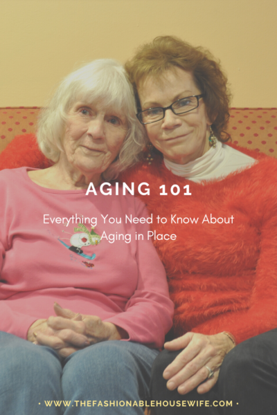 Aging 101: Everything You Need to Know About Aging in Place