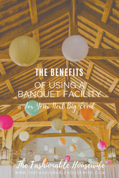 Benefits of Using a Banquet Facility For Your Next Big Event