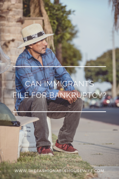 Can Immigrants File for Bankruptcy?