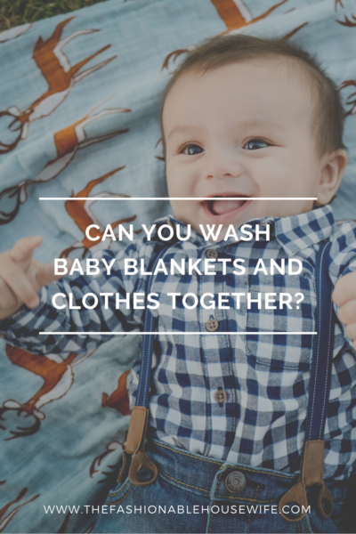 Can You Wash Baby Blankets and Clothes Together?