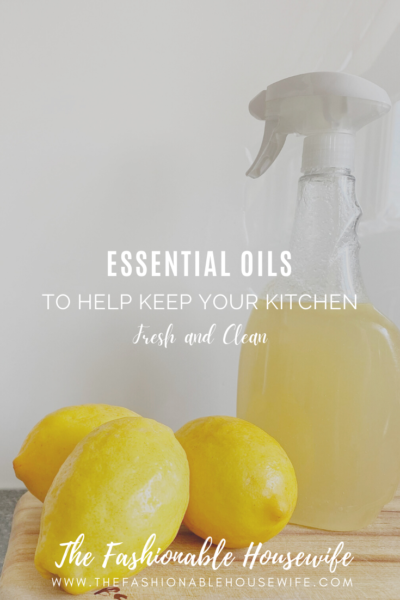 Essential Oils To Help Keep Your Kitchen Fresh and Clean