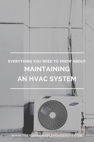 Everything You Need to Know About Maintaining an HVAC System