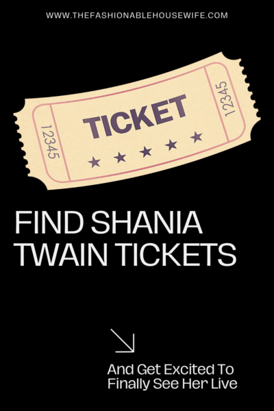 Find Shania Twain Tickets And Get Excited To Finally See Her Live