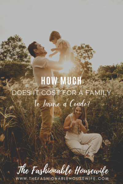 How Much Does It Cost For A Family To Insure a Condo?