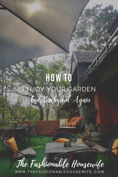 How To Enjoy Your Garden and Backyard More