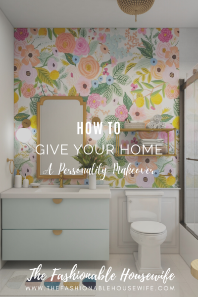 How To Give Your Home A Personality Makeover