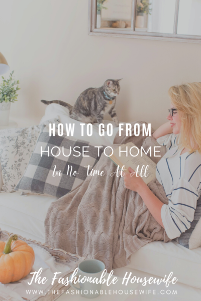 How To Go From House To Home In No Time At All