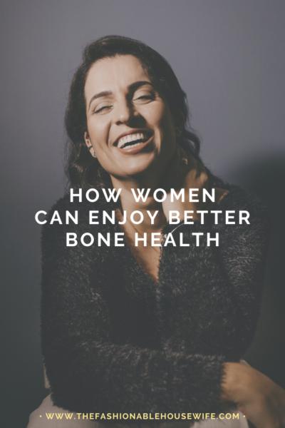 How Women Can Enjoy Better Bone Health