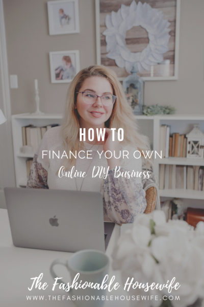 How to Finance Your Own Online DIY Business