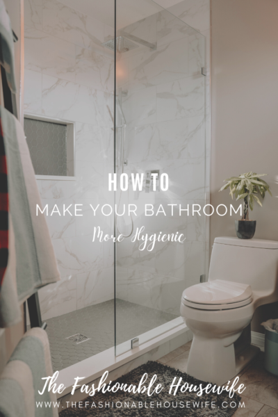 How to Make Your Bathroom More Hygienic