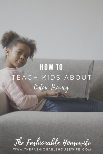 How to Teach Kids About Online Privacy