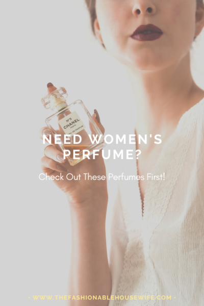 Need Women's Perfume? Check Out These Perfumes First