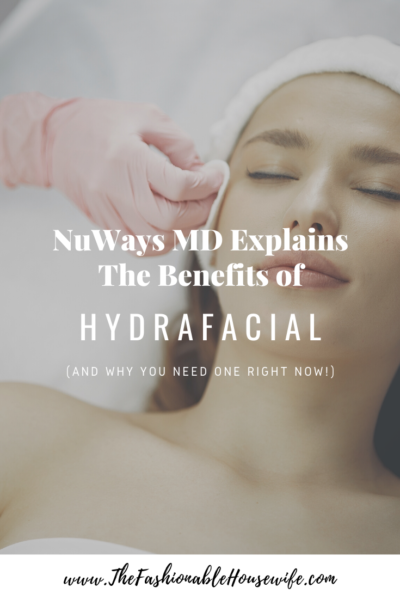NuWays MD Explains The Benefits of HydraFacial