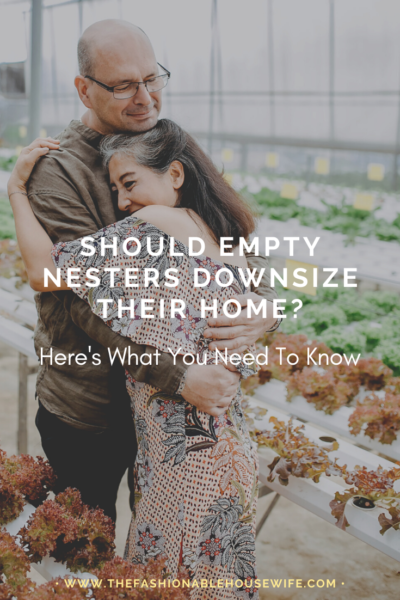 Should Empty Nesters Downsize Their Home? Here's What You Need To Know