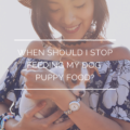 When Should I Stop Feeding My Dog Puppy Food?
