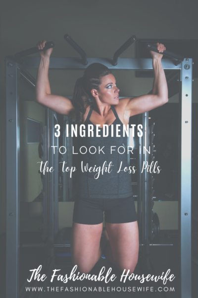 3 Ingredients to Look For In the Top Weight Loss Pills
