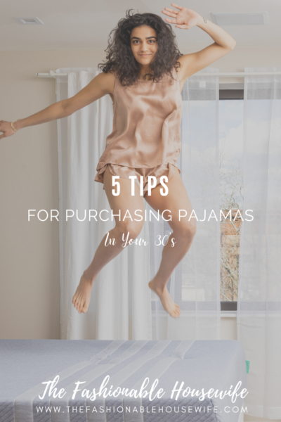 5 Tips for Purchasing Pajamas In Your 30's