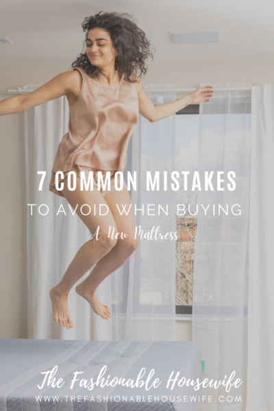 7 Common Mistakes To Avoid When Buying A New Mattress