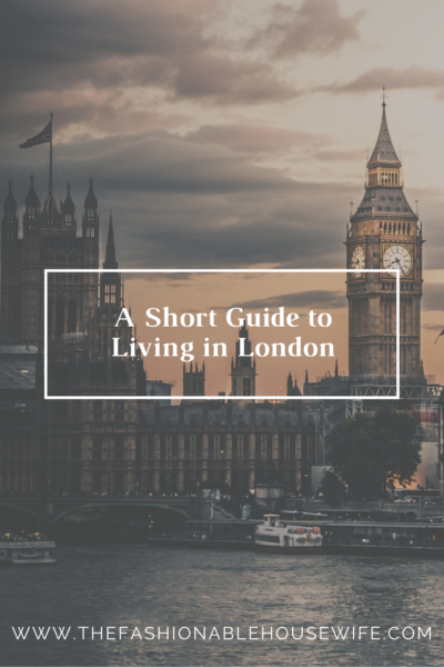 A Short Guide to Living in London