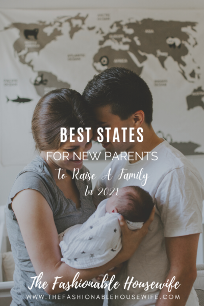 Best States For New Parents To Raise A Family In 2021