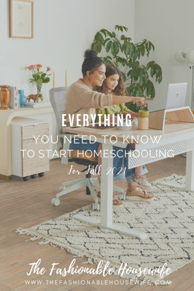 Everything You Need To Know To Start Homeschooling For Fall 2021