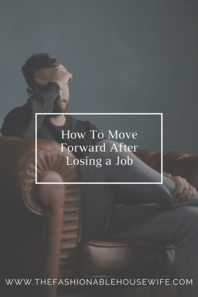 How To Move Forward After Losing a Job