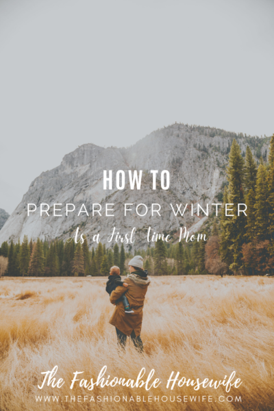 How To Prepare for Winter as a First Time Mom