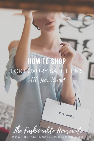 How To Shop For Luxury Sale Items All Year Round