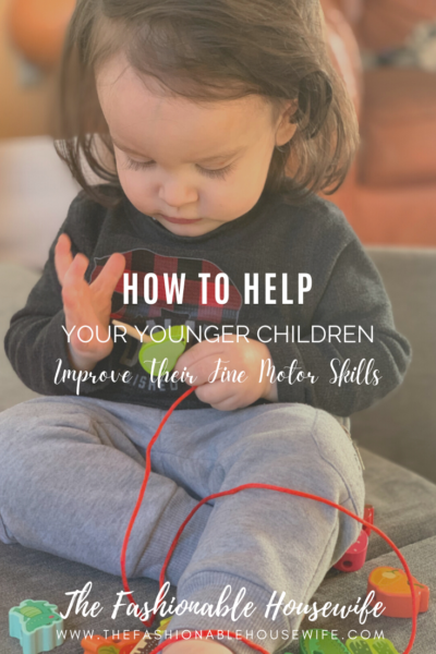 How to Help Your Younger Children Improve Their Fine Motor Skills