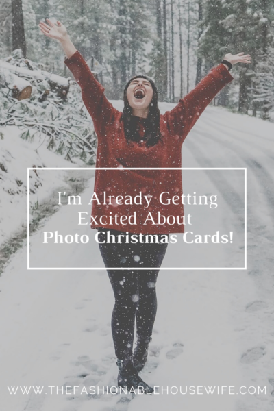 I'm Already Getting Excited About Photo Christmas Cards!