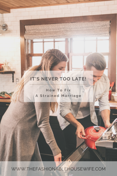 It's Never Too Late - How To Fix A Strained Marriage