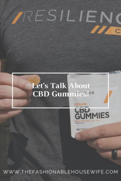Let's Talk About CBD Gummies!