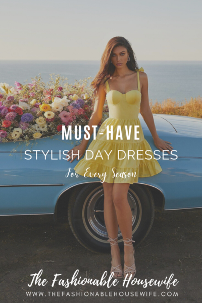 Must-Have Stylish Day Dresses for Every Season