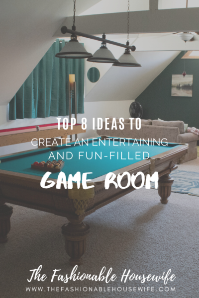 Top 8 Ideas to Create an Entertaining and Fun-Filled Game Room