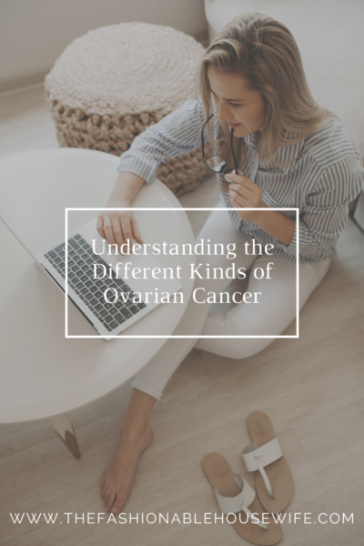 Understanding the Different Kinds of Ovarian Cancer