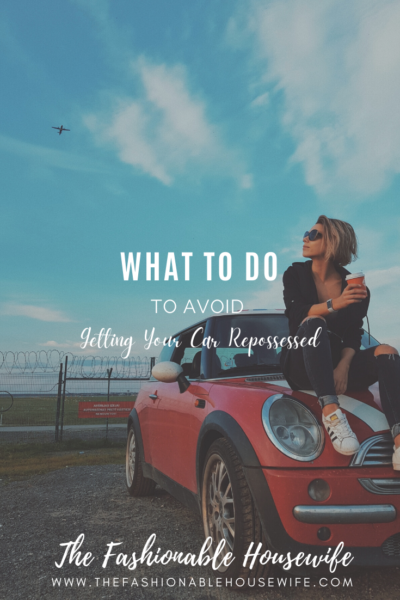 What To Do to Avoid Getting Your Car Repossessed