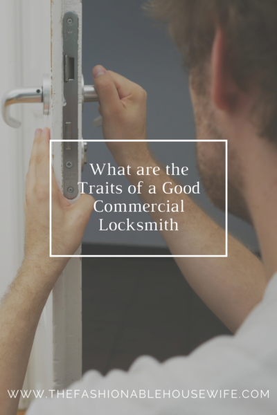What are the Traits of a Good Commercial Locksmith