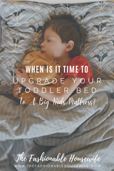 When Is It Time to Upgrade Your Toddler Bed To A Big Kids Mattress?