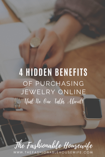 4 Hidden Benefits of Purchasing Jewelry Online That No One Talks About