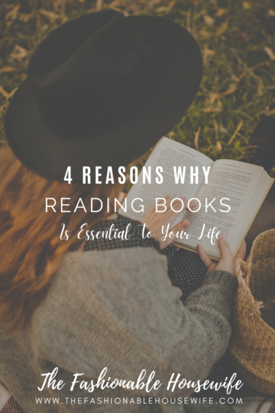 4 Reasons Why Reading Books is Essential To Your Life