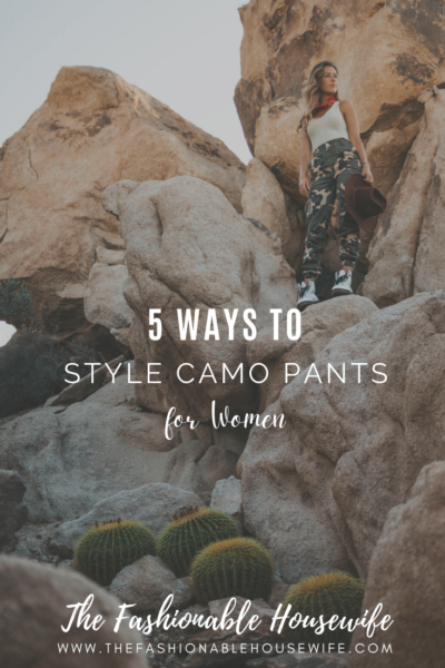 5 Ways To Style Camo Pants for Women